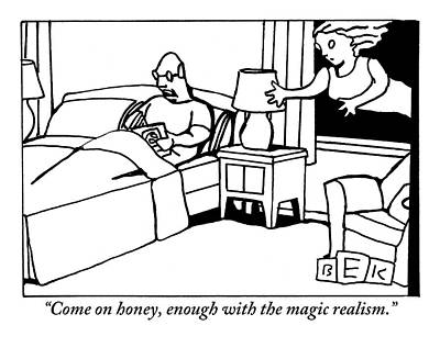 Magical Realism Drawing - A Man In Bed Speaks To His Wife Who Is Floating by Bruce Eric Kaplan