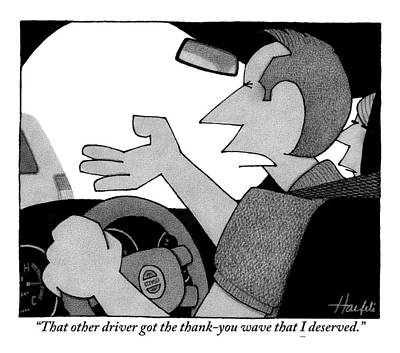 Raging Drawing - A Man Is Seen Talking While Driving A Car by William Haefeli