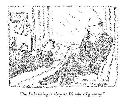The Past Drawing - A Man On A Psychoanalyst Couch Says by Robert Mankoff