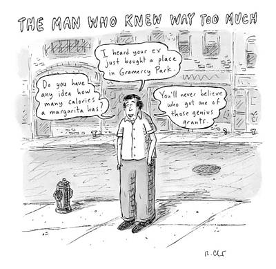 Information Drawing - A Man On A Sidewalk Says by Roz Chast