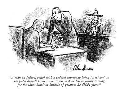 Veterans Drawing - A Man On Federal Relief With A Federal Mortgage by Alan Dunn