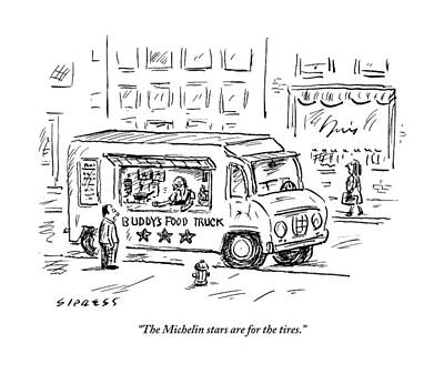 Michelin Drawing - A Man Operating A Food Truck Speaks To A Customer by David Sipress