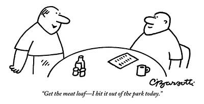 Drawing - A Man Orders Meatloaf At A Restaurant. The Waiter by Charles Barsotti