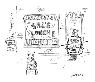 Drawing - A Man Stands In Front Of A Sandwich Shop Wearing by David Sipress