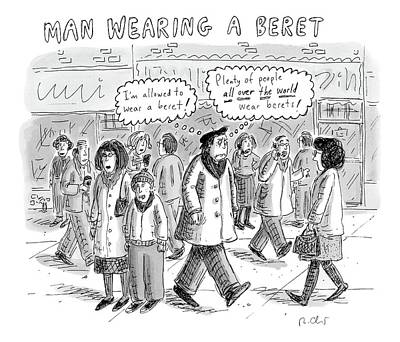 September 10th Drawing - A Man Wearing A Beret Walks Down A Busy Street by Roz Chast