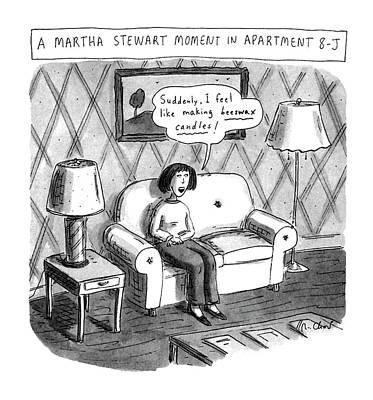Martha Drawing - A Martha Stewart Moment In Apartment 8-j by Roz Chast