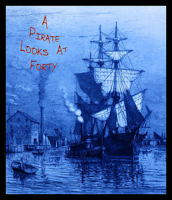 Historic Schooner Photograph - A Pirate Looks At Forty by John Stephens