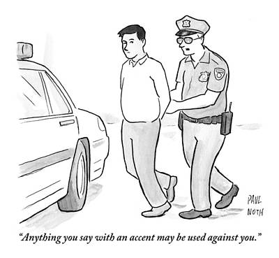 A Police Officer Talks To A Cuffed Man Art Print by Paul Noth