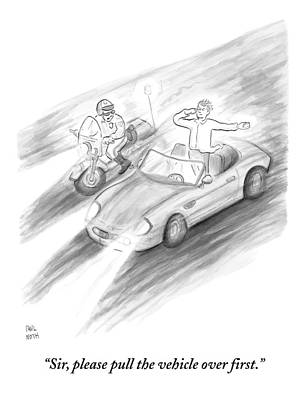 Pull Drawing - A Policeman Is Seen Pulling Over A Man Who by Paul Noth
