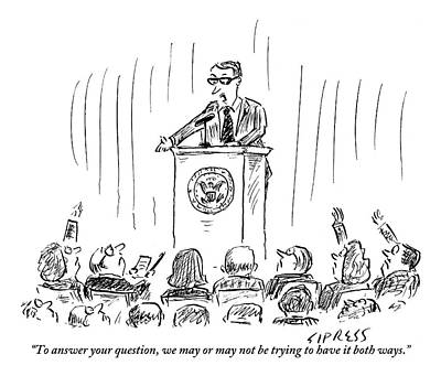 Speech Drawing - A Politician Gives An Elusive Speech On Having by David Sipress