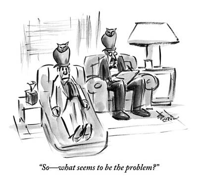 Mental Drawing - A Psychiatrist Asks His Patient A Question by Lee Lorenz