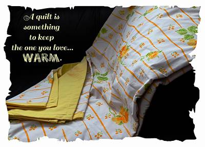 Quilts For Sale Photograph - A Quilt Is Something To Keep The One You Love Warm by Barbara Griffin