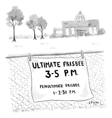 Drawing - A Sign On A Fence Reads: Ultimate Frisbee 3-5 Pm by Emily Flake