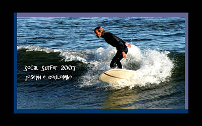 Digital Art - A Socal Surfer 2007 by Joseph Coulombe