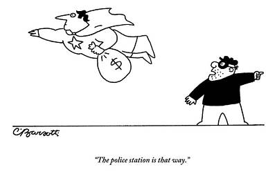 Drawing - A Super Hero Robs A Criminal And Flies Away by Charles Barsotti