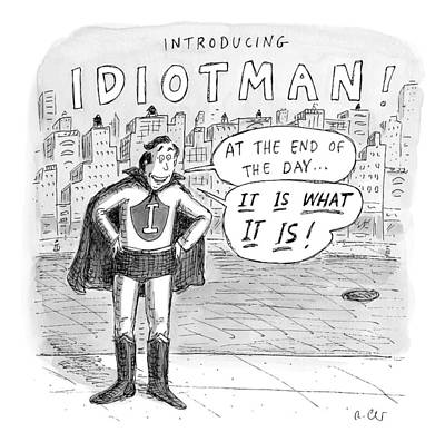 A Superhero With An I On His Chest Art Print by Roz Chast