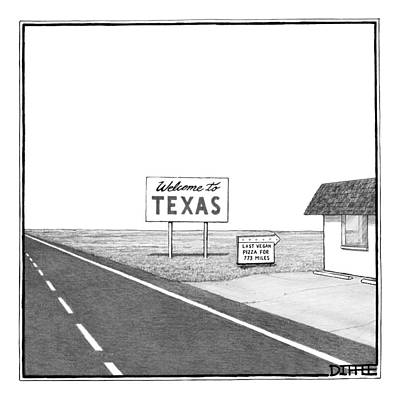 Pizza Drawing - A Welcome Sign To Texas Is Seen Next by Matthew Diffee