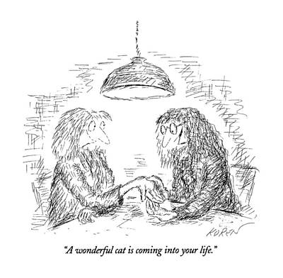 A Wonderful Cat Is Coming Into Your Life Art Print by Edward Koren