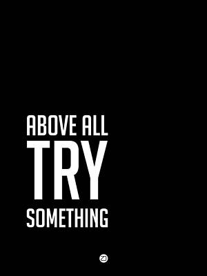 Above All Try Something Poster 2 Art Print by Naxart Studio