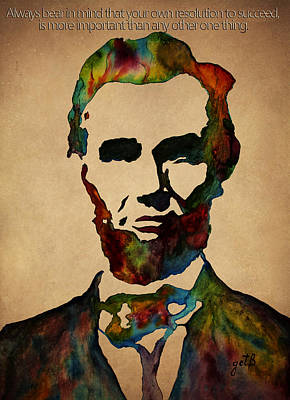 Abraham Lincoln Wise Words Print by Georgeta Blanaru