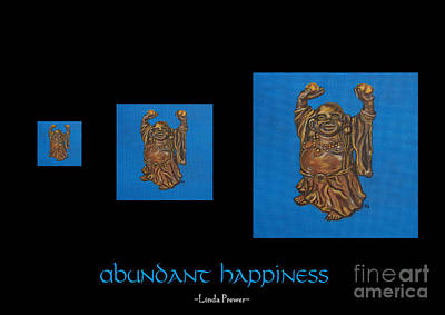 Abundant Happiness Art Print by Linda Prewer