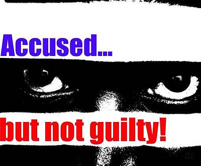 Photograph - Accused But Not Guilty by Cleaster Cotton