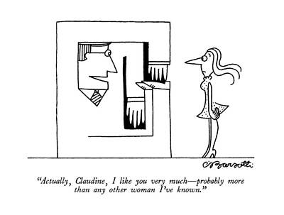 Feelings Drawing - Actually, Claudine, I Like You Very Much - by Charles Barsotti