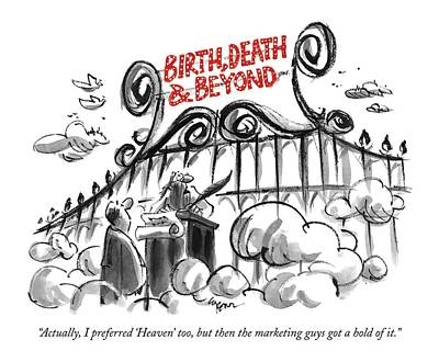 Heaven Drawing - Actually, I Preferred 'heaven,' Too, But by Lee Lorenz
