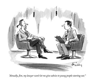 Hipster Drawing - Actually, Jim, My Lawyer Won't Let Me Give Advice by Mike Twohy