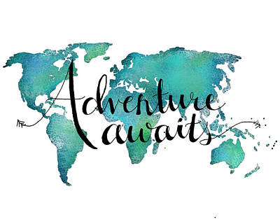 Blue Digital Art - Adventure Awaits - Travel Quote On World Map by Michelle Eshleman
