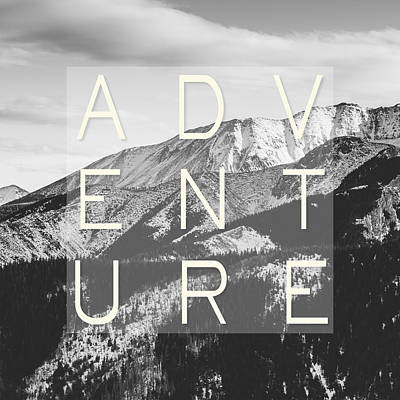 Black And White Art Photograph - Adventure Typography by Pati Photography