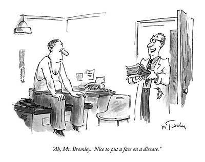 Face Drawing - Ah, Mr. Bromley.  Nice To Put A Face On A Disease by Mike Twohy