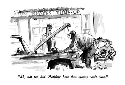 Mechanic Drawing - Ah, Not Too Bad.  Nothing Here That Money Can't by Joseph Mirachi
