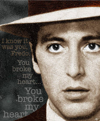 Al Pacino As Michael Corleone And Fredo Quote Art Print by Tony Rubino