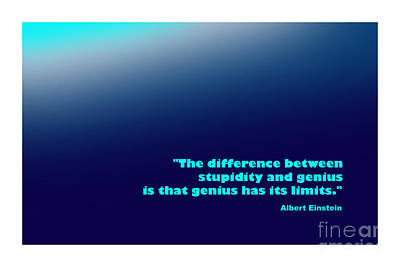 Stupidity Digital Art - Albert Einstein Famous Quote by Enrique Cardenas-elorduy