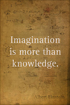 Knowledge Mixed Media - Albert Einstein Quote Imagination Science Math Inspirational Words On Worn Canvas With Formula by Design Turnpike