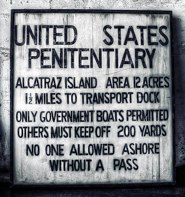 Alcatraz Photograph - Alcatraz Island United States Penitentiary Sign 1 by Jennifer Rondinelli Reilly - Fine Art Photography