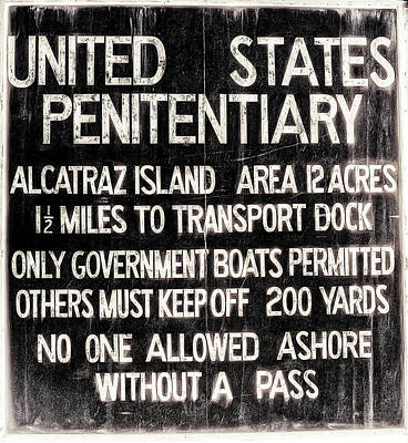 Alcatraz Island United States Penitentiary Sign 2 Art Print by Jennifer Rondinelli Reilly - Fine Art Photography