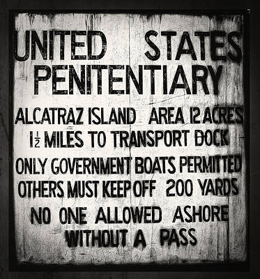 Alcatraz Photograph - Alcatraz Island United States Penitentiary Sign 4 by Jennifer Rondinelli Reilly - Fine Art Photography
