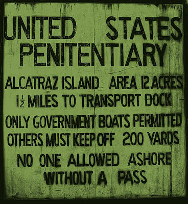 Alcatraz Photograph - Alcatraz Island United States Penitentiary Sign 5 by Jennifer Rondinelli Reilly - Fine Art Photography