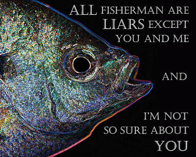Photograph - All Fisherman Are Liars by John Crothers