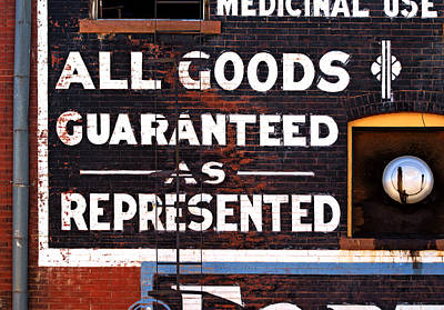 Photograph - All Goods Guaranteed by Daniel Woodrum