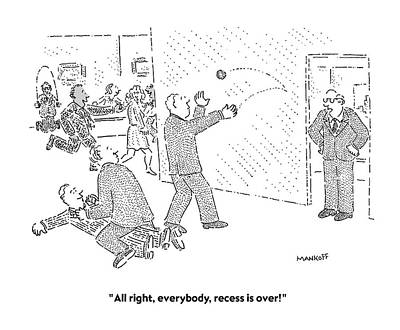 All Right, Everybody, Recess Is Over! Art Print by Robert Mankoff