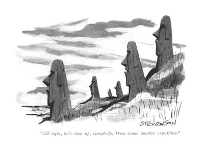 Monolith Drawing - All Right, Let's Clam Up, Everybody. Here Comes by James Stevenson