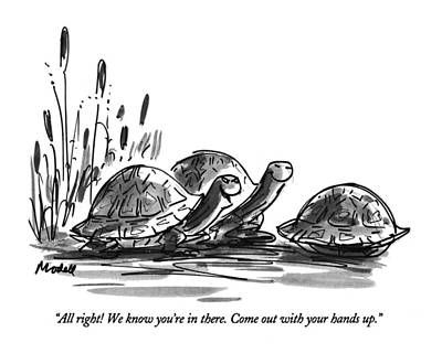 Turtle Drawing - All Right!  We Know You're In There.  Come by Frank Modell