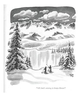 Snowy Drawing - All That's Missing Is Sonja Henie by Robert J. Day