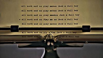 All Work And No Play Makes Jack A Dull Boy Art Print