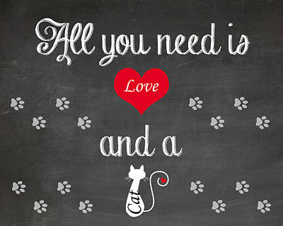 Digital Art - All You Need Is Love And A Cat - Quote by Art Photography