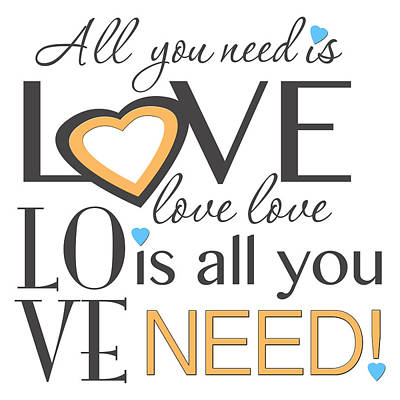 All You Need Is Love. Love Is All You Need Art Print by Purple Moon