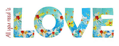 Accent Digital Art - All You Need Is Love - Word Art by Patricia Awapara